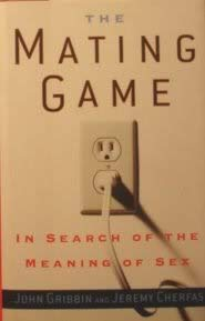 The Mating Game: In Search Of The: John Gribbin, Jeremy