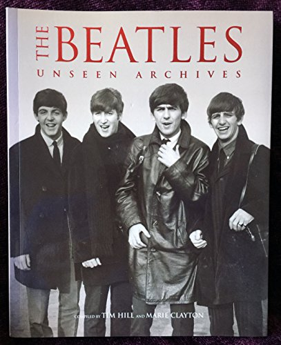 9780760745830: The Beatles. Unseen Archives