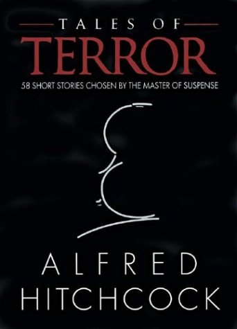 9780760745939: Tales of Terror: 58 Short Stories Chosen by the Master of Suspense