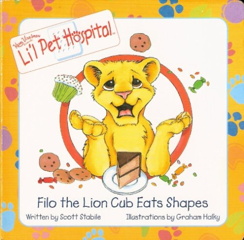 9780760746059: Filo the Lion Cub Eats Shapes (Li'l Pet Hospital)