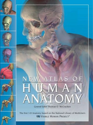 9780760746073: New Atlas of Human Anatomy: The First 3-D Anatomy Based on the National Liberation of Medicine's Visible Human Project