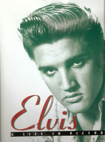 9780760746196: Elvis a Life in Pictures