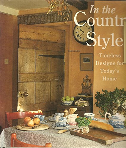 In The Country Style; Timeless Designs for Today's Home: Barbara Buchholz