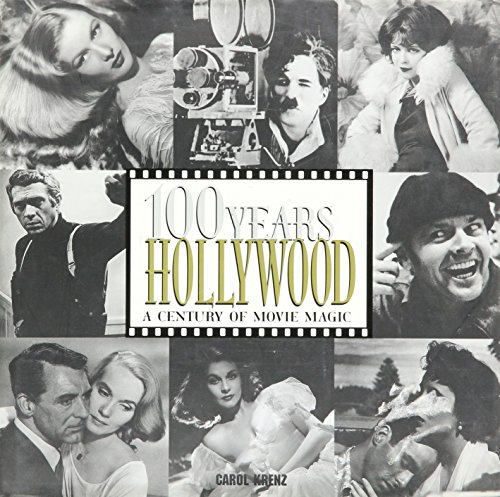 100 Years of Hollywood A Century of Movie Magic: Krenz, Carol