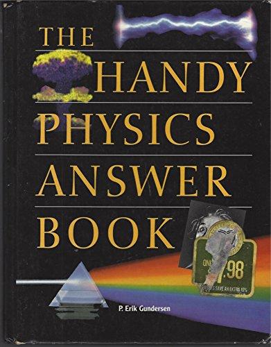 The Handy Physics Answer Book: Gundersen, P. Erik