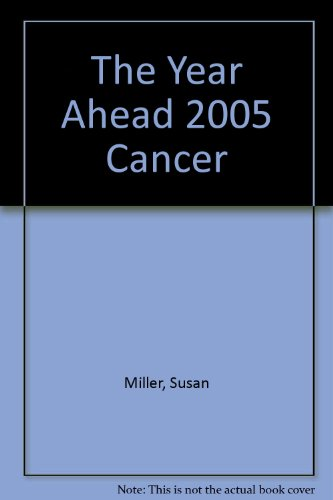 The Year Ahead 2005: Cancer (0760746648) by Miller, Susan