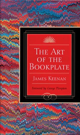 The Art of the Bookplate: Keenan, James - FIRST PRINTING