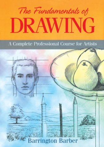9780760747148: The Fundamentals of Drawing: A Complete Professional Course for Artists