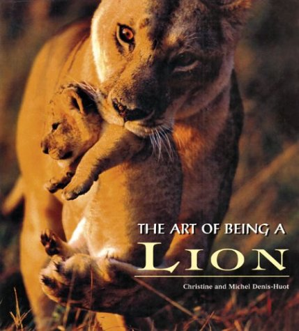 9780760747674: The Art of Being a Lion