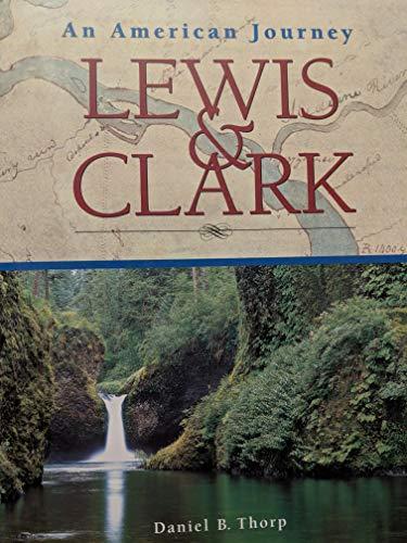 9780760748091: Lewis & Clark: An American Journey