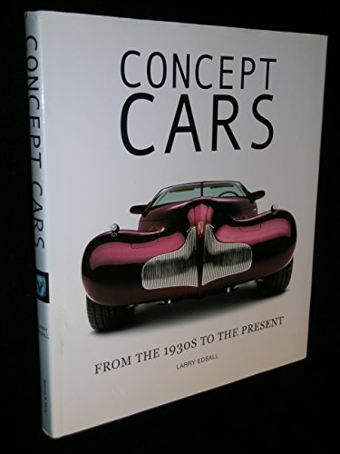 Concept Cars: From the 1930s to the Present (9780760748220) by Larry Edsall
