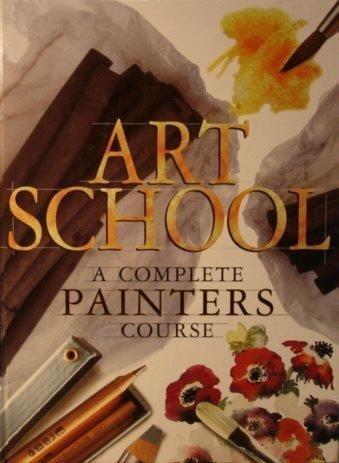 9780760749159: Art School: A Complete Painters Course