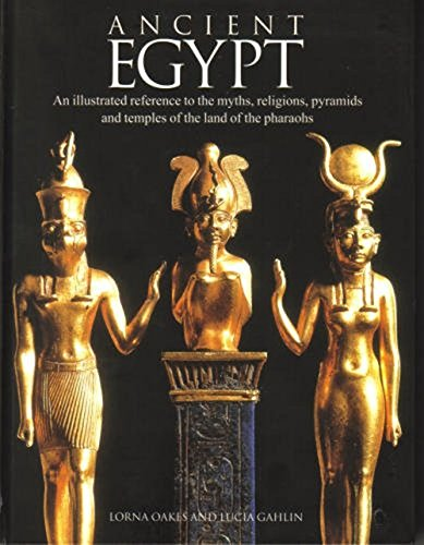 9780760749432: Ancient Egypt: An Illustrated Reference to the Myths, Religions, Pyramids and Temples of the Land of the Pharaohs