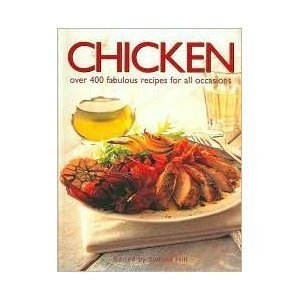 9780760749456: Chicken: Over 400 Fabulous Recipes For All Occasions