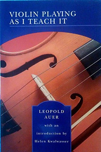 9780760749913: Violin Playing As I Teach It [Taschenbuch] by Leopold Auer