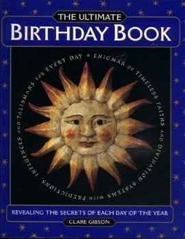 9780760749999: The Ultimate Birthday Book; Revealing the Secrets of Each Day of the Year.