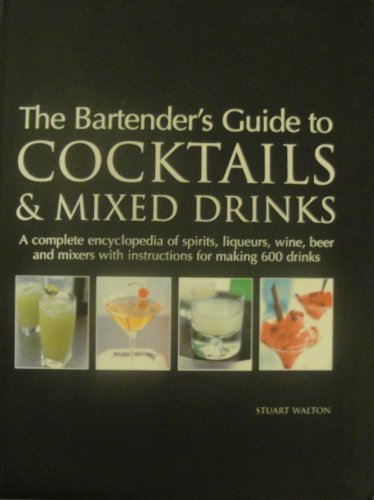 9780760750384: The Bartender's Guide To Cocktails & Mixed Drinks