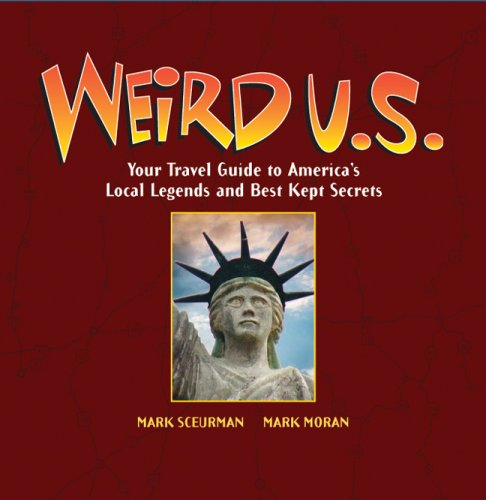 9780760750438: Weird U.S.: Your Travel Guide to America's Local Legends and Best Kept Secrets