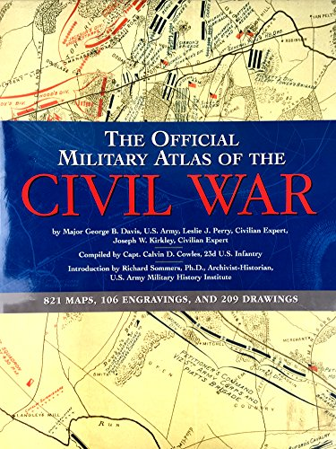 The Official Military Atlas of the Civil War: U.S. War Dept., Davis, George B., Perry, Leslie J., ...