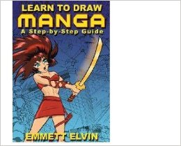 Learn to Draw Manga. A Step-by-Step Guide: Emmett Elvin