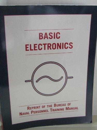 Basic Electronics: Reprint of the Bureau of: Bureau of Naval