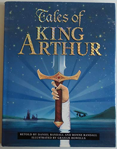 Tales of King Arthur: Illustrated by Graham Howells Daniel Ran