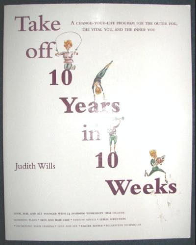 Take Off 10 Years in 10 Weeks: Judith Wills