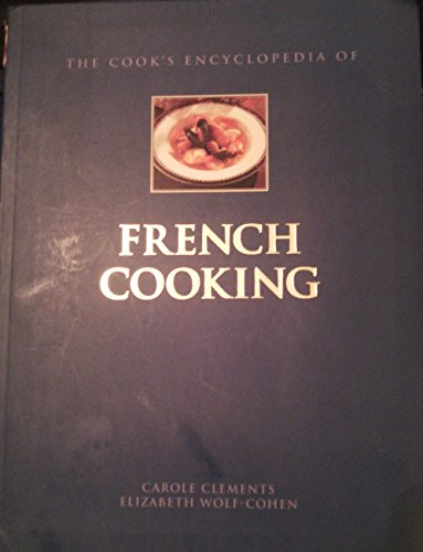9780760753354: The Cook's Encyclopedia of French Cooking
