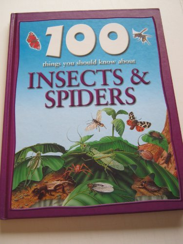 9780760753989: 100 Things You Should Know About Insects and Spiders