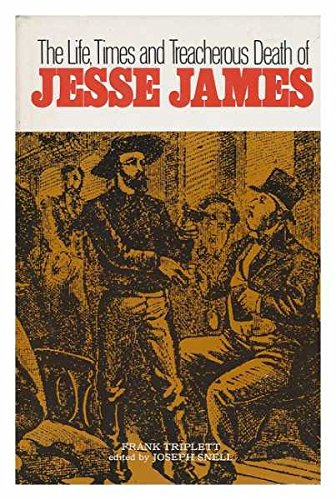 The Life, Times and Treacherous Death of Jesse James: TRIPLETT, Frank