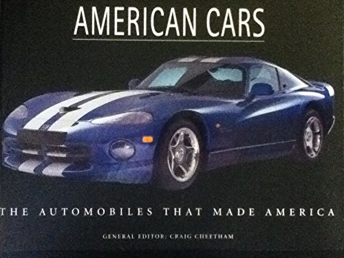 9780760754481: American Cars: The Automobiles That Made America