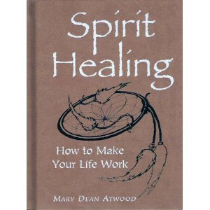 9780760754795: Spirit Healing: How To Make Your Life Work