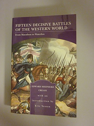 Fifteen Decisive Battles of the Western World: Edward Shepherd Creasy