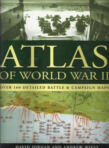 Atlas of World War II; Over 160: Jordan, David; Andrew