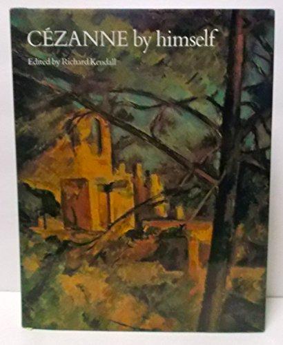Cezanne By Himself: Paul CŽzanne