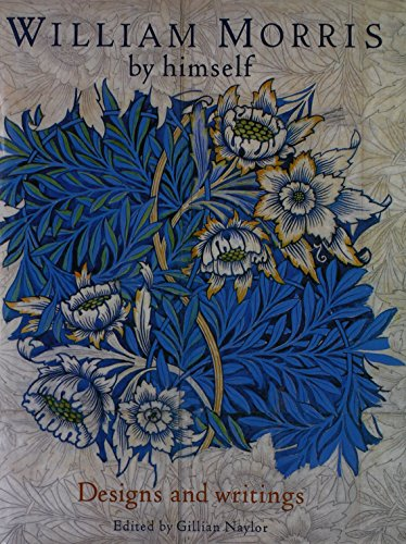 9780760755631: William Morris By Himself: Designs and Writings