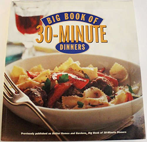9780760755730: Big Book of 30-Minute Dinners BN edition