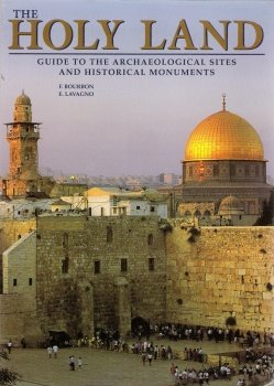 9780760756188: The Holy Land Guide to the Archeological and Historical Monuments