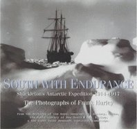 9780760756263: South with Endurance: Shackleton's Antarctic Expedition 1914 - 1917. The Photographs of Frank Hurley
