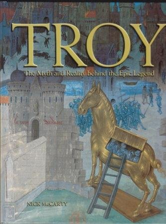 9780760756430: Troy The Myth and Reality Behind the Epic Legend
