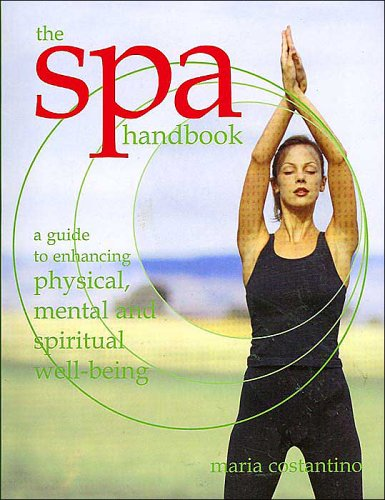9780760756638: The Spa Handbook A Guide to Enhancing Physical Mental Spiritual Well Being