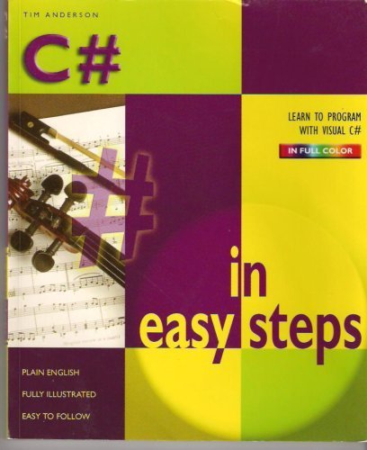9780760757338: C# in Easy Steps (Learn to Program with Visual C# in Full Color) by Tim Anderson (2004) Paperback