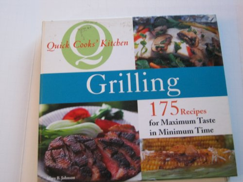 Grilling (Quick Cooks' Kitchen): Johnson, Mary B.