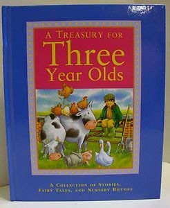 9780760758151: A Treasury for Three Year Olds: A Collection of Stories, Fairy Tales, and Nursery Rhymes