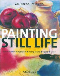 9780760758458: An Introduction to Painting Still Life