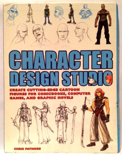 9780760758557: Character Design Studio - Create Cutting Edge Cartoon Figures for Comicbooks, Computer Games, and Gr