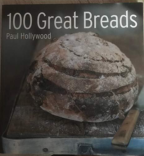 9780760758861: 100 Great Breads by Paul Hollywood (2004) Paperback