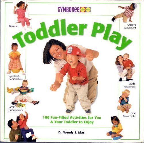 9780760758977: Toddler Play (Gymboree Play & Music) [Paperback] by Masi, Wendy S.