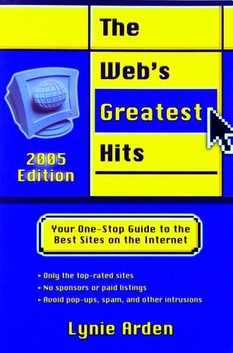 9780760759264: The Web's Greatest Hits: Your One-Stop Guide to the Best Sites on the Internet (2005 Edition)