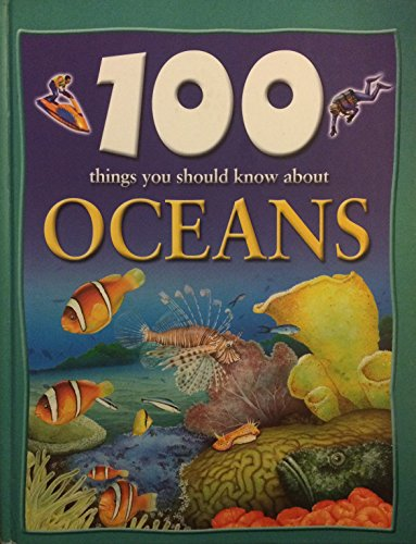 9780760759677: 100 Things You Should Know About Oceans